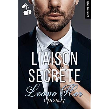 Liaison Secrète: Leave Her