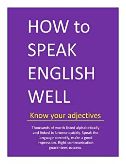 HOW to SPEAK ENGLISH WELL - Know your adjectives (English Edition) par [Ajanta]