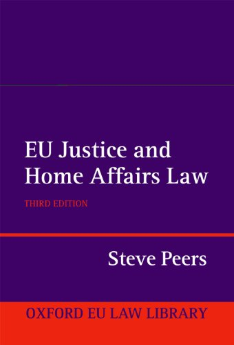 EU Justice and Home Affairs Law 3/e (Oxford European Union Law Library)