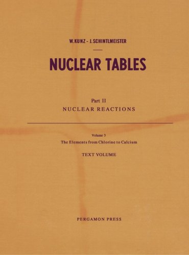 The Elements from Chlorine to Calcium: Part II, Nuclear Reactions: Volume 3