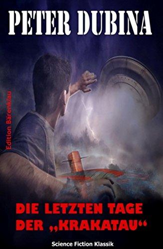 """Die letzten Tage der """"Krakatau"""": Cassiopeiapress Science Fiction/ Edition Bärenklau (German Edition)"""