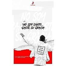 NO SOY SANTO, GASTÉ SU GRACIA: Como vivir en santidad siendo un pecador?