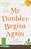 Mr Doubler Begins Again: The best uplifting, funny and feel-good book for 2019 (English Edition)