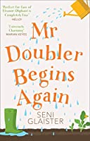 'Perfect for fans of Eleanor Oliphant is Completely Fine' Hello!  'Extremely charming' Marian Keyes  Not every journey takes you far from home…  Mr Doubler is an expert in many things. He can bake the fluffiest lemon drizzle cake, distil divine...