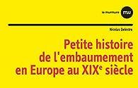 Petite histoire de l'embaumement en Europe au XIXe siècle par Nicolas Delestre