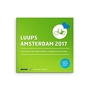 LUUPS Amsterdam 2017: Vouchers For Food, Drink, Leisure and Culture (Taschenbuch)