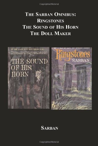 The Sarban Omnibus: Ringstones, The Sound Of His Horn, The Doll Maker