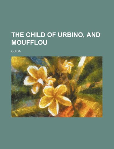 The child of Urbino, and Moufflou