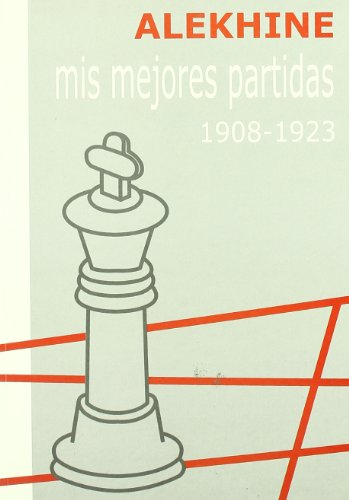 Mis mejores partidas 1908-1923