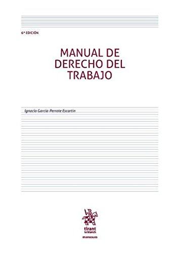 Manual de Derecho del Trabajo 6ª Edición 2016 (Manuales de Derecho del Trabajo y Seguridad Social) por Ignacio García Perrote Escartín