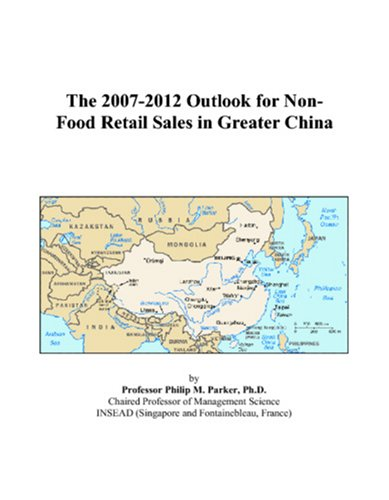 The 2007-2012 Outlook for Non-Food Retail Sales in Greater China