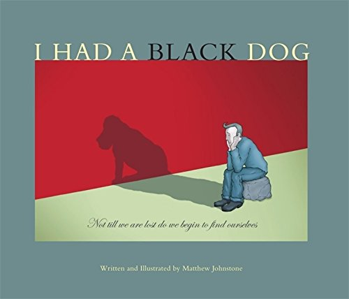 I Had a Black Dog por Matthew Johnstone