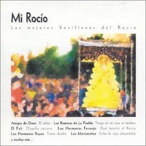 Mi Rocio - Las Mejores Sevillanas del Rocio