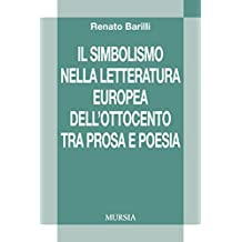 Il simbolismo nella letteratura europea dell'Ottocento tra prosa e poesia