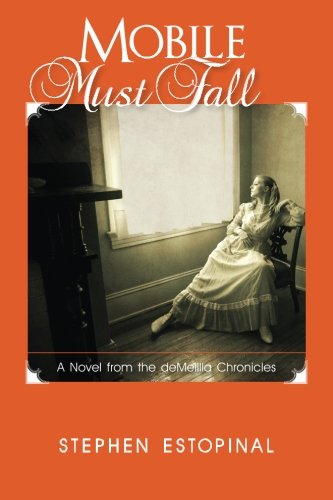 Mobile Must Fall: A Novel from the deMelilla Chronicles