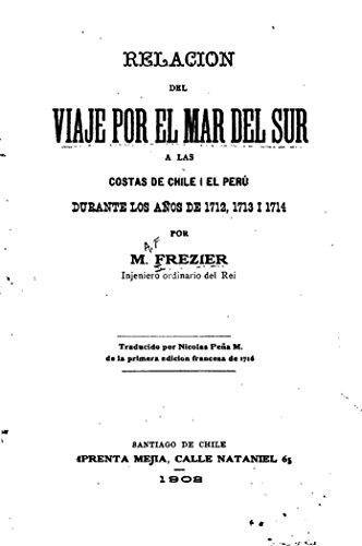 Relación del viaje por el mar del sur a las costas de Chile y el Perú por Frézier