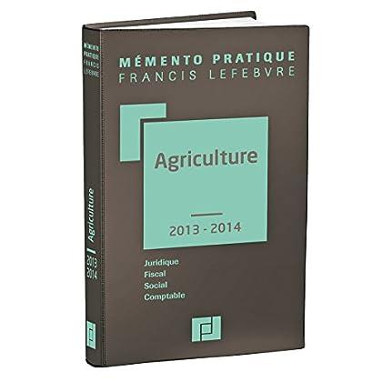 Mémento Agriculture 2013/2014: Juridique - Fiscal - Social - Comptable
