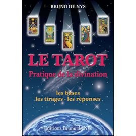 Pratique de la Divination - 3e Édition - les Bases, les Tirages, les Reponses