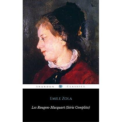 Les Rougon-Macquart (Série Intégrale): Histoire naturelle et sociale d'une famille sous le Second Empire