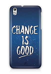 YuBingo Change is Good Designer Mobile Case Back Cover for HTC Desire 816