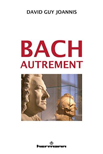 Bach autrement: Suivi de Bach, Telemann et Haendel