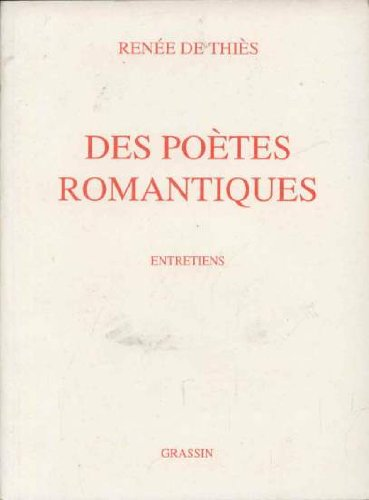 Des poètes romantiques: Entretiens