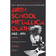 Birth School Metallica Death: 1983–1991 (Metallica Vol 1)