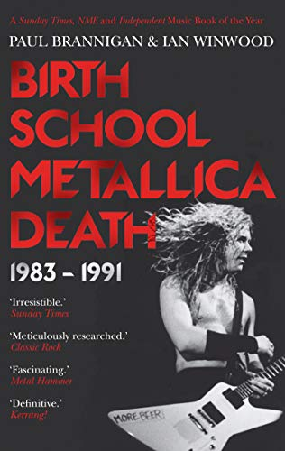 Birth School Metallica Death: 1983–1991 (Metallica Vol 1) por Ian Winwood