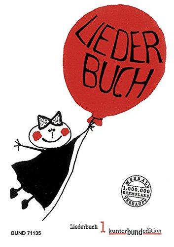 Liederbuch: Heft 1. Melodie-Ausgabe (mit Akkorden). (kunter-bund-edition)