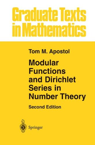 Modular Functions and Dirichlet Series in Number Theory: v. 41 (Graduate Texts in Mathematics)
