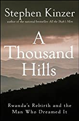 A Thousand Hills: Rwanda's Rebirth and the Man Who Dreamed It: Epub Edition