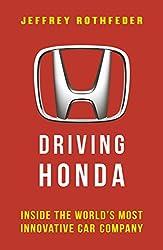 Driving Honda: Inside the World's Most Innovative Car Company