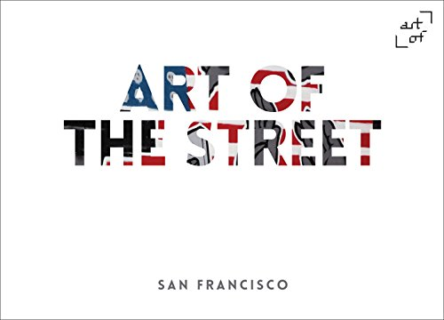 Art of the Street: No. 4: San Francisco