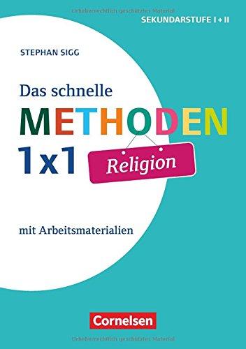 Fachmethoden Sekundarstufe I und II: Das schnelle Methoden-1x1 Religion: Mit Arbeitsmaterialien. Buch