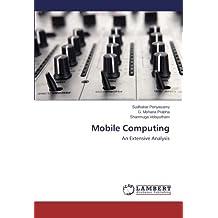 Mobile Computing: An Extensive Analysis