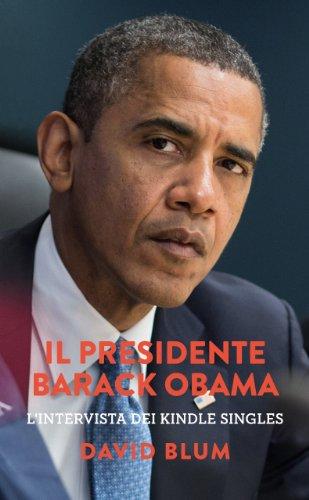 Il Presidente Barack Obama: L'intervista dei