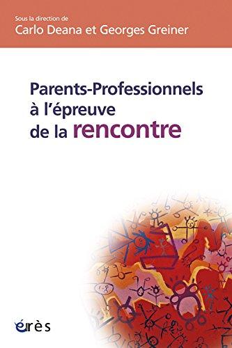 Parents-professionnels à l'épreuve de la rencontre par Carlo Deana