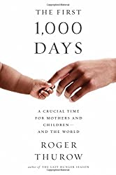 The First 1,000 Days: A Crucial Time for Mothers and Children - and the World