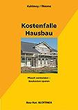 Kostenfalle Hausbau: Pfusch vermeiden - Baukosten sparen (Bau-Rat)