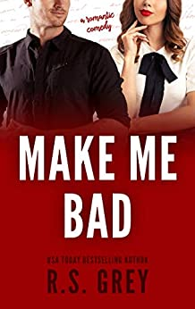 Make Me Bad by [Grey, R.S.]