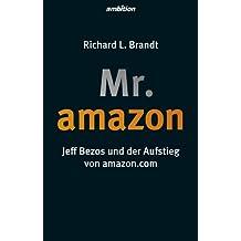 Mr. Amazon: Jeff Bezos und der Aufstieg von amazon.com
