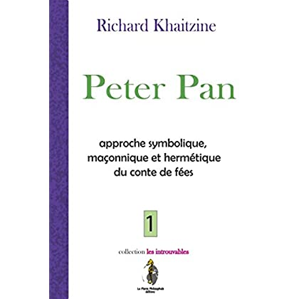 Peter Pan: approche symbolique maçonnique et hermétique du conte de fées