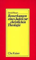 Bemerkungen eines Juden zur christlichen Theologie (Abhandlungen zum christlich-jüdischen Dialog)