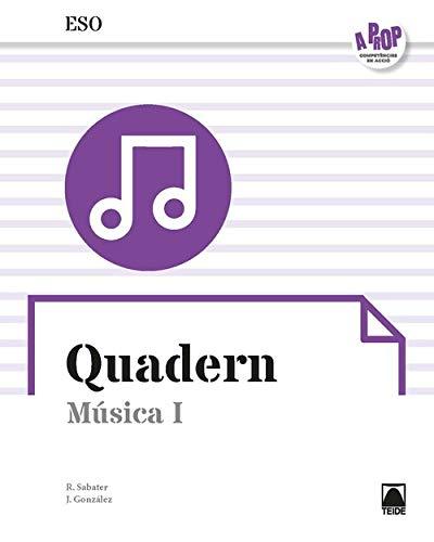 Quadern. Música I ESO - A prop (ed. 2019)