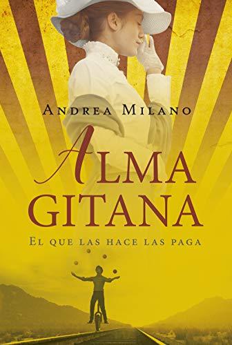 Alma gitana: El que las hace las paga de Andrea Milano