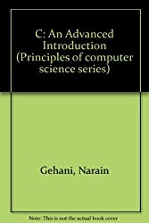 C: An advanced introduction (Principles of computer science series) by Narain Gehani (1985-07-30)