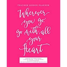 Wherever You Go Go With All Your Heart Middle /& High School UNDATED Teacher Planner: Rose Gold Marble Inspirational Quote Planning Calendar Book for Teaching Elementary Teacher Lesson Planner