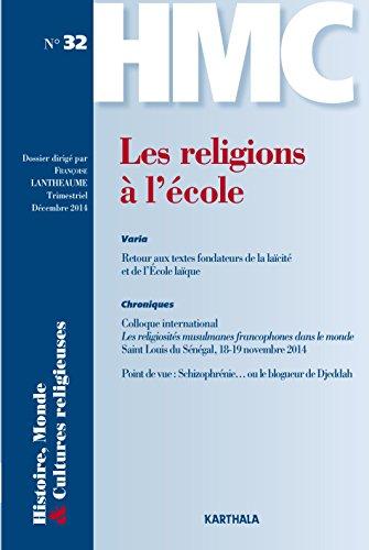 Histoire, Monde et Cultures religieuses N-32 Les religions à l école