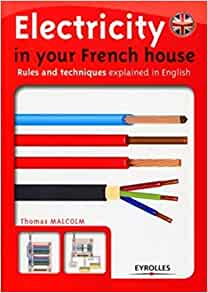 Electricity In Your French House Rules And Techniques Explained In English Eyrolles Amazon Co Uk Malcolm Thomas Books