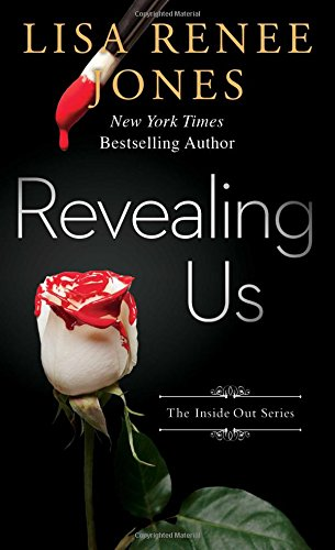 Revealing Us (The Inside Out Series, Band 8) (Lisa Renee Jones-serie)